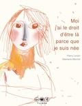 Thierry Lenain et Stéphanie Marchal - Moi j'ai le droit d'être là parce que je suis née.