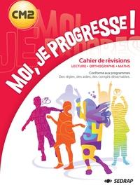 Laurent Chaix et Régis Delpeuch - Moi, je progresse ! CM2 - Lecture, Orthographe, Maths.
