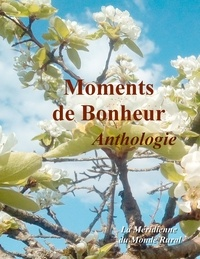 La Méridienne du monde rural - Moments de bonheur - Anthologie.