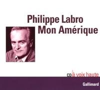 Philippe Labro - Mon Amérique. 1 CD audio