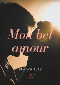 M. A. Whitley - Mon bel amour.