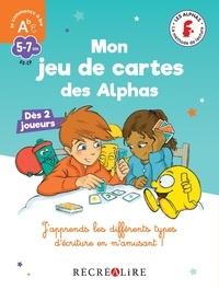 Claude Huguenin et Olivier Dubois du Nilac - Mon jeu de cartes des Alphas.