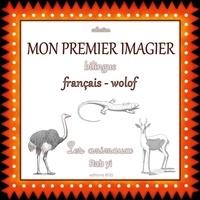Audrey Janvier - Mon premier imagier bilingue français-wolof - Les animaux, Rab yi.