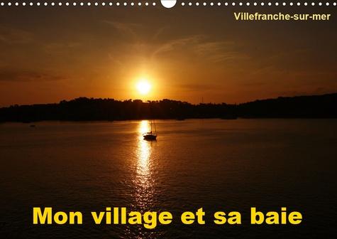 Mon village et sa baie (Calendrier mural 2020 DIN A3 horizontal). Villefranche-sur-mer est mon village, situé entre Nice et Monaco, il possède l'une des plus belles baies du monde (Calendrier mensuel, 14 Pages )