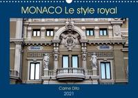 Carine Dito - CALVENDO Places  : MONACO Le style royal (Calendrier mural 2021 DIN A3 horizontal) - Photographies de l'architecture monesgasque (Calendrier mensuel, 14 Pages ).