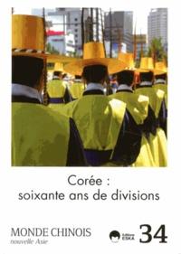 Barthélémy Courmont - Monde chinois N° 34 : Corée : soixante ans de divisions.
