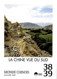 Barthélémy Courmont et Emmanuel Lincot - Monde chinois N° 38-39 : La Chine vue du Sud.