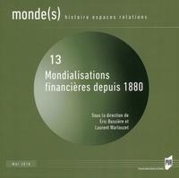 Eric Bussière et Laurent Warlouzet - Monde(s) N° 13, mai 2018 : Mondialisations financières depuis 1880.