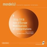 Robert Frank et Catherine Horel - Monde(s) N° 9, mai 2016 : 1914-1918 hors d'Europe - Mobilisations et interprétations.