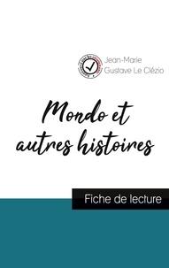 Clézio jean-marie gustave Le - Mondo et autres histoires de Le Clézio (fiche de lecture et analyse complète de l'oeuvre).