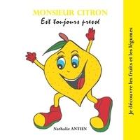 Nathalie Antien - Monsieur Citron est toujours pressé.
