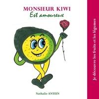 Nathalie Antien - Monsieur Kiwi est amoureux.