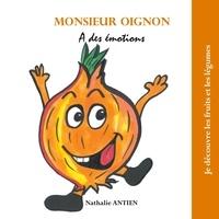 Nathalie Antien - Monsieur Oignon a des émotions.