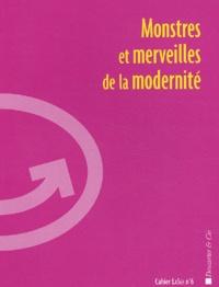Collectifs - Monstres et merveilles de la modernité.