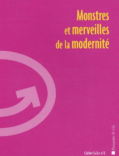 Philippe Lemoine et Edgar Morin - Monstres et merveilles de la modernité.