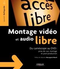 Montage vidéo et audio libre - Du camescope au dvd : prise de vue, montage et post-production.pdf