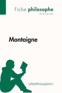 Karine Safa et  Lepetitphilosophe - Philosophe  : Montaigne (Fiche philosophe) - Comprendre la philosophie avec lePetitPhilosophe.fr.