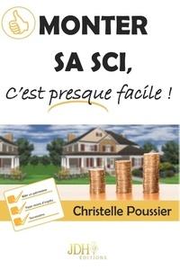 Christelle Poussier - Monter sa SCI c'est presque facile !.