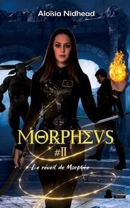 Aloïsia Nidhead - Morpheus #2 - Le réveil de Morphée.