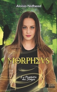 Aloïsia Nidhead - Morpheus Tome 1 : La Prophétie des Songes.