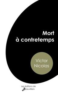 Victor Nicolas - Mort à contretemps.