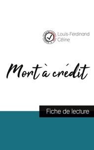 Louis-Ferdinand Céline - Mort à crédit de Louis-Ferdinand Céline (fiche de lecture et analyse complète de l'oeuvre).