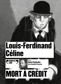 Louis-Ferdinand Céline - Mort à crédit. 2 CD audio MP3