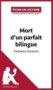 Nausicaa Dewez - Mort d'un parfait bilingue de Thomas Gunzig - Fiche de lecture.
