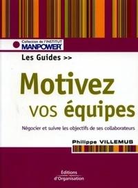 Motivez vos équipes - Le guide. Fixer, négocier, suivre, évaluer les objectifs.pdf