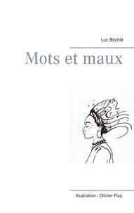 Luc Biichlé - Mots et maux.
