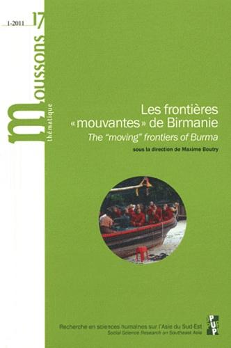 """Maxime Boutry - Moussons N° 17/2011-1 : Les frontières """"mouvantes"""" de Birmanie."""