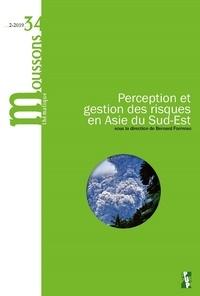 Bernard Formoso - Moussons N° 34/2019-2 : Perception et gestion des risques en Asie du Sud-Est.