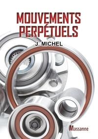 J Michel - Mouvements perpétuels.