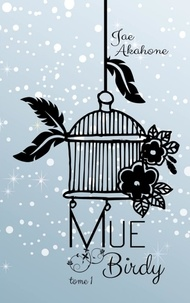 Jae Akahone - Mue - Tome 1, Birdy.