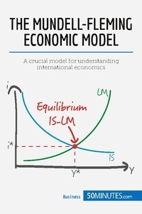 50 minutes - Mundell-Fleming Model - Achieving Macroeconomic Equilibrium.