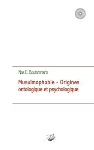 Nas E. Boutammina - Musulmophobie - Origines ontologique et psychologique.