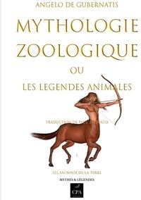 Angelo Gubernatis (de) - Mythologie - Zoologie ou les légendes animales.