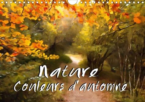 Nature couleurs d'automne (Calendrier mural 2020 DIN A4 horizontal). Série de 12 tableaux de paysages en automne (Calendrier mensuel, 14 Pages )