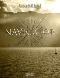Léa Silhol - Navigator - Précédé de Tracés de Feu (sous la peau).
