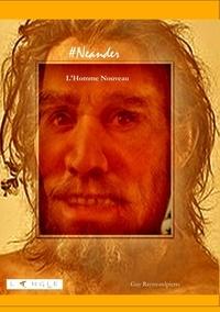 Guy Raymondpierre - #Neander - L'Homme Nouveau.