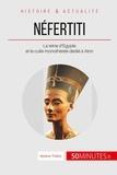 Mylène Théliol - Néfertiti, la reine de la lumière - Une vie au service d'Aton.