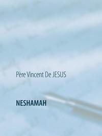 De l'ame editions Lumiere - VOYAGE SPIRITUEL 1 : Neshamah - Le Souffle de l'Âme.