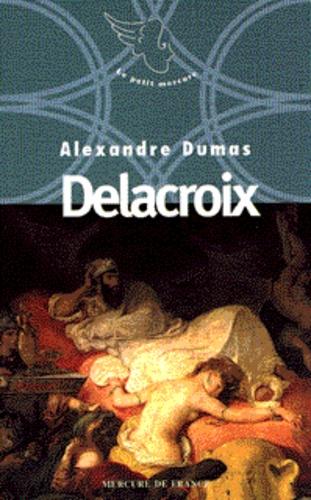 Alexandre Dumas - Neuf petites oeuvres d'Alexandre Dumas N°  1996 : Delacroix.