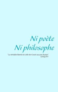 Richard-Frédéric Schlup - Ni poète ni philosophe.