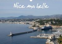 Alain Hanel - photographies - Nice ma belle (Calendrier mural 2020 DIN A3 horizontal) - Nissa la bella, est la capitale de la Côte d'Azur et c'est Nice ma belle. (Calendrier mensuel, 14 Pages ).