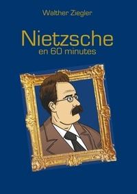 Walther Ziegler - Nietzsche en 60 minutes.