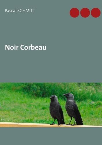 Pascal Schmitt - Noir corbeau.