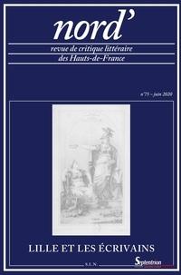Bernard Alluin et Christian Leroy - Nord' N° 75, Juin 2020 : Lille et ses écrivains.