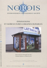 Christophe Soulard et Christine Margetic - Norois N° 221-2001/4 : Innovations et agricultures urbaines durables.