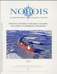 Frédéric Lasserre et Olga V. Alexeeva - Norois N° 236 - 2015/3 : Présence chinoise en Arctique, nautisme, ville-port, vulnérabilité, inondation.